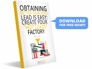 OBTAINING BETTER-QUALIFIED LEADS IS EASY: CREATE YOUR HOT LEADS FACTORY