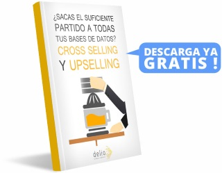 EBOOK GRATIS: ¿SACAS EL SUFICIENTE PARTIDO A TODAS TUS BASES DE DATOS? CROSS SELLING Y UPSELLING