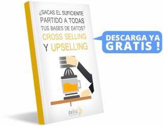 EBOOK GRATIS: ¿SACAS EL SUFICIENTE PARTIDO A TODAS TUS BASES DE DATOS? CROSS SELLING Y UPSELLING