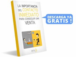 EBOOK GRATIS: LA IMPORTANCIA DEL CONTACTO INMEDIATO PARA CONSEGUIR UNA VENTA